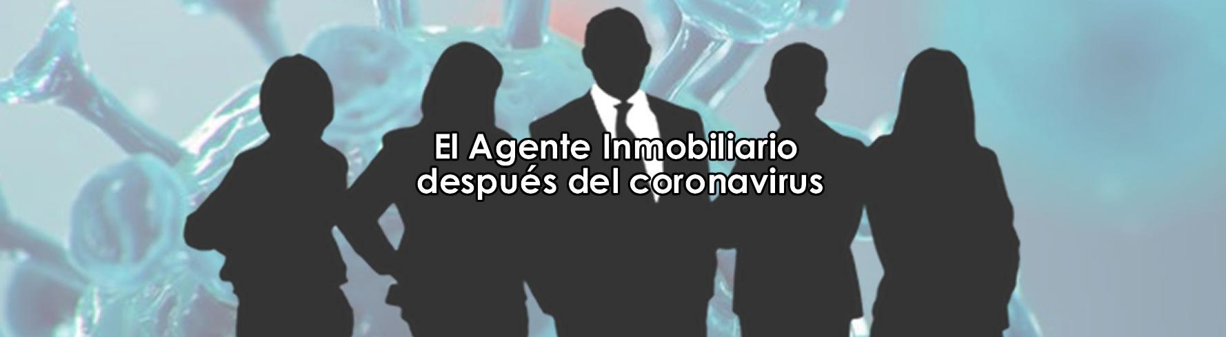 El Agente Inmobiliario después del Coronavirus